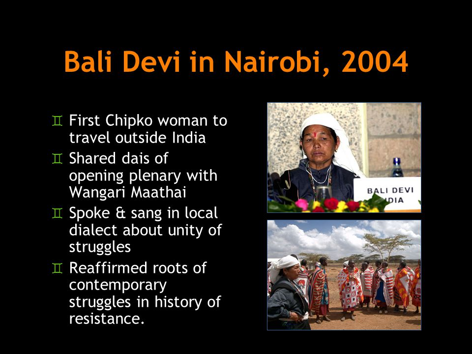 Bali Devi in Nairobi, 2004 First Chipko woman to travel outside India