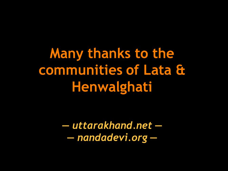 Many thanks to the communities of Lata & Henwalghati