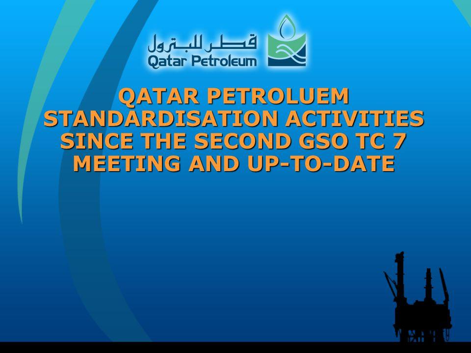 AGENDA 1  Qatar Petroleum (QP) Standardization and Standards Development   2  Qatar Petroleum Efforts in Corporate National, Regional and  International