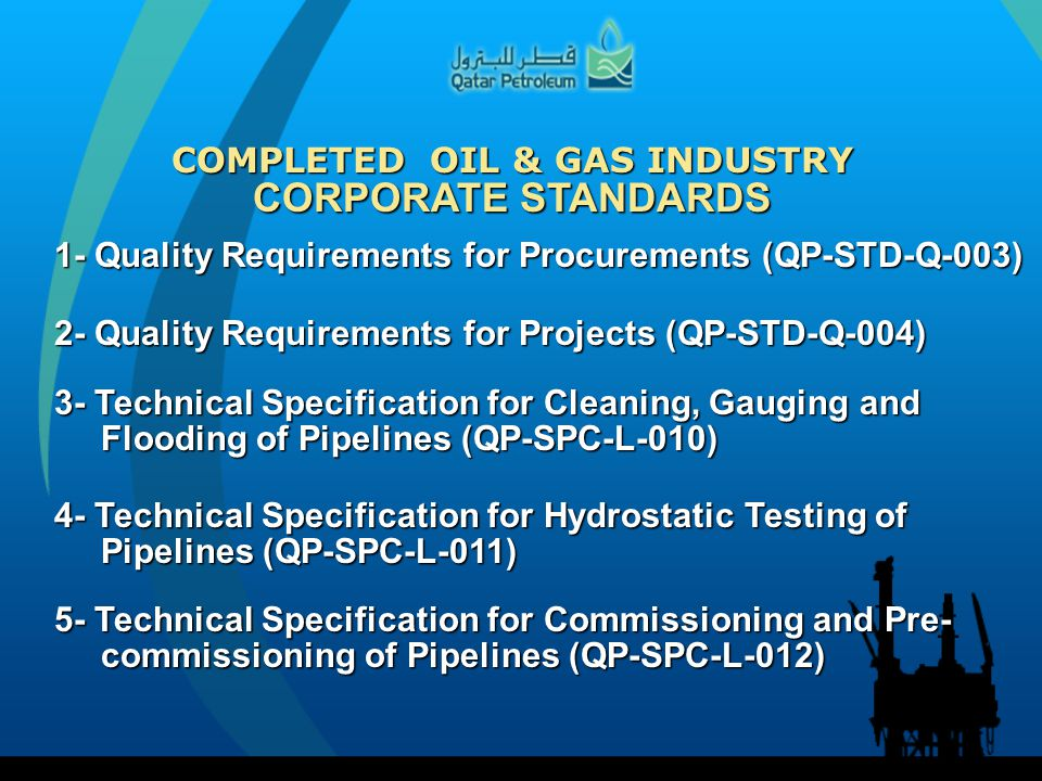 COMPLETED OIL & GAS INDUSTRY CORPORATE STANDARDS