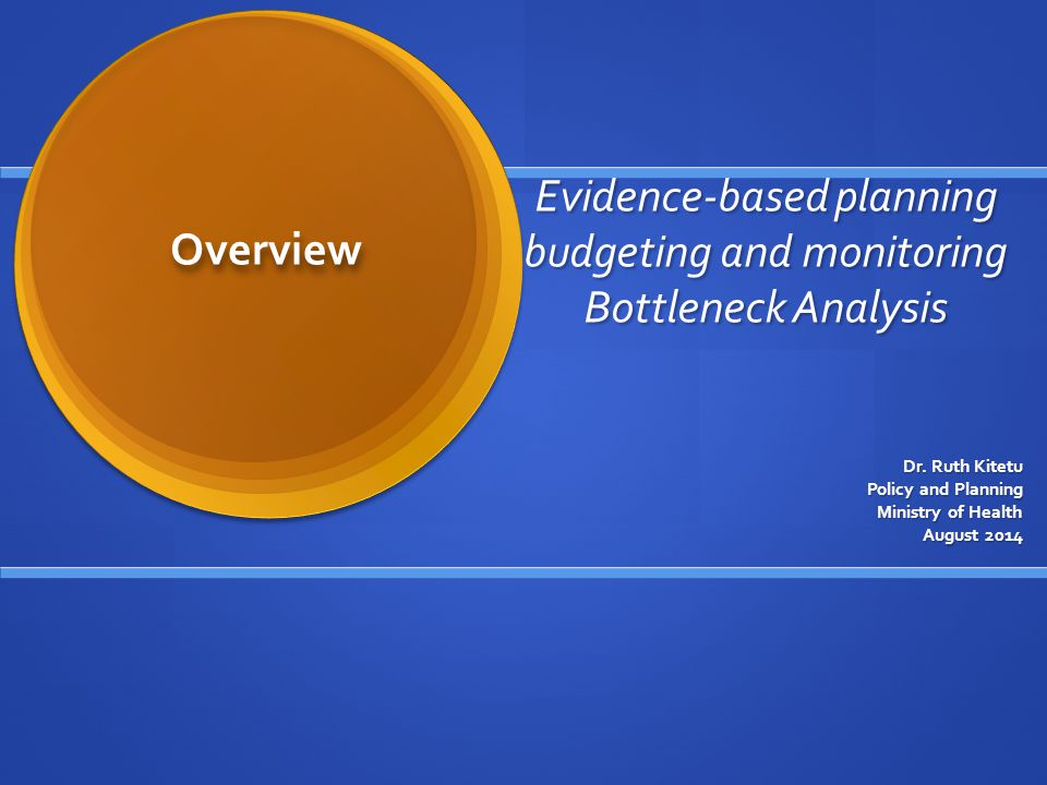Evidence-based planning budgeting and monitoring Bottleneck Analysis