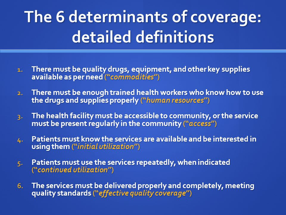 The 6 determinants of coverage: detailed definitions