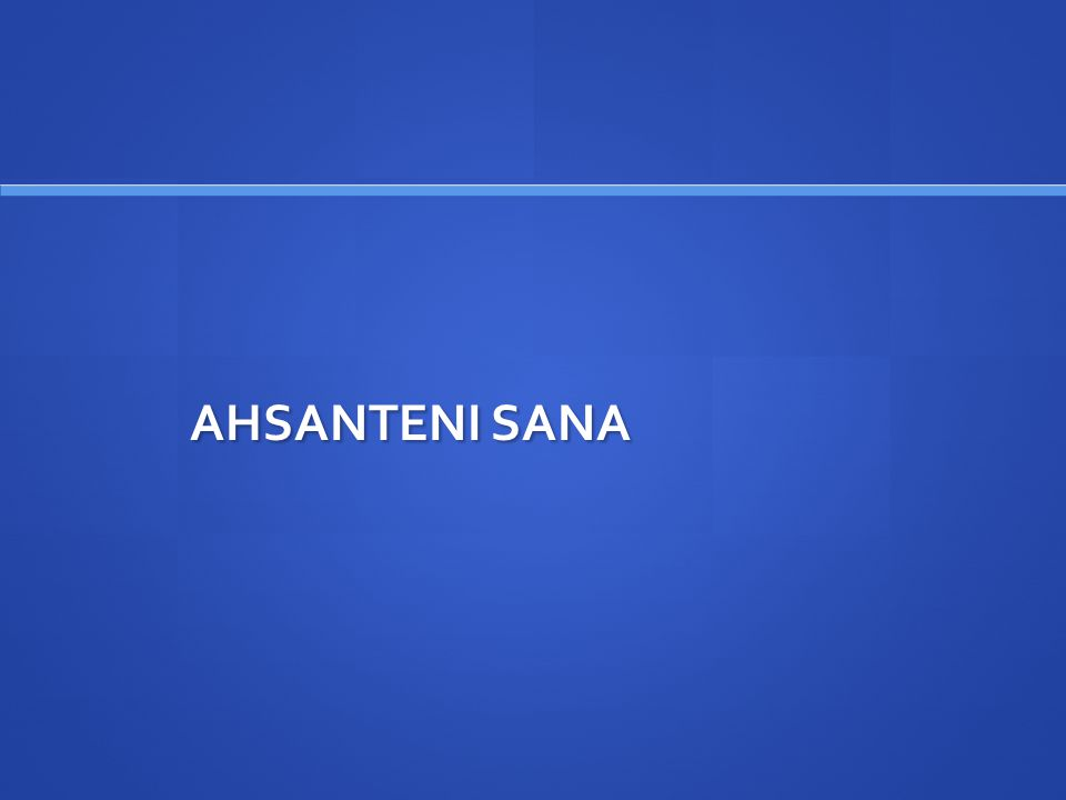 AHSANTENI SANA