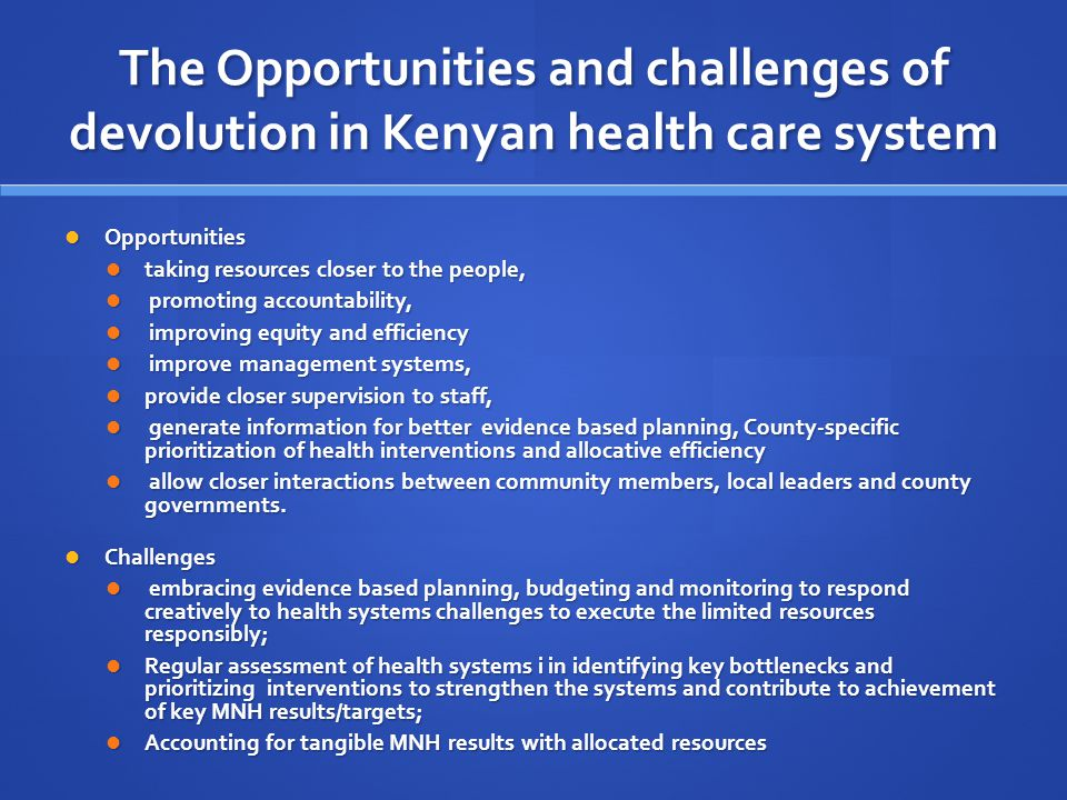 The Opportunities and challenges of devolution in Kenyan health care system