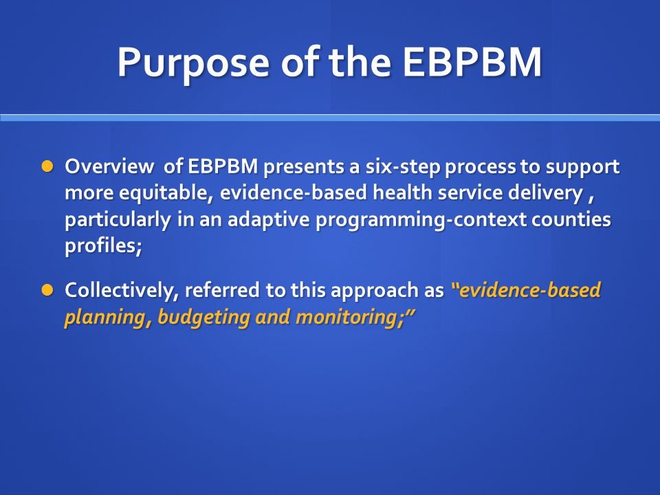 Purpose of the EBPBM