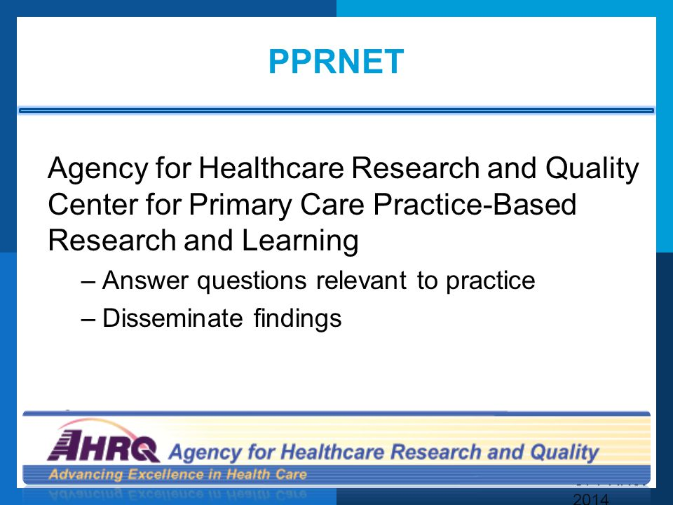 PPRNet Agency for Healthcare Research and Quality Center for Primary Care Practice-Based Research and Learning.