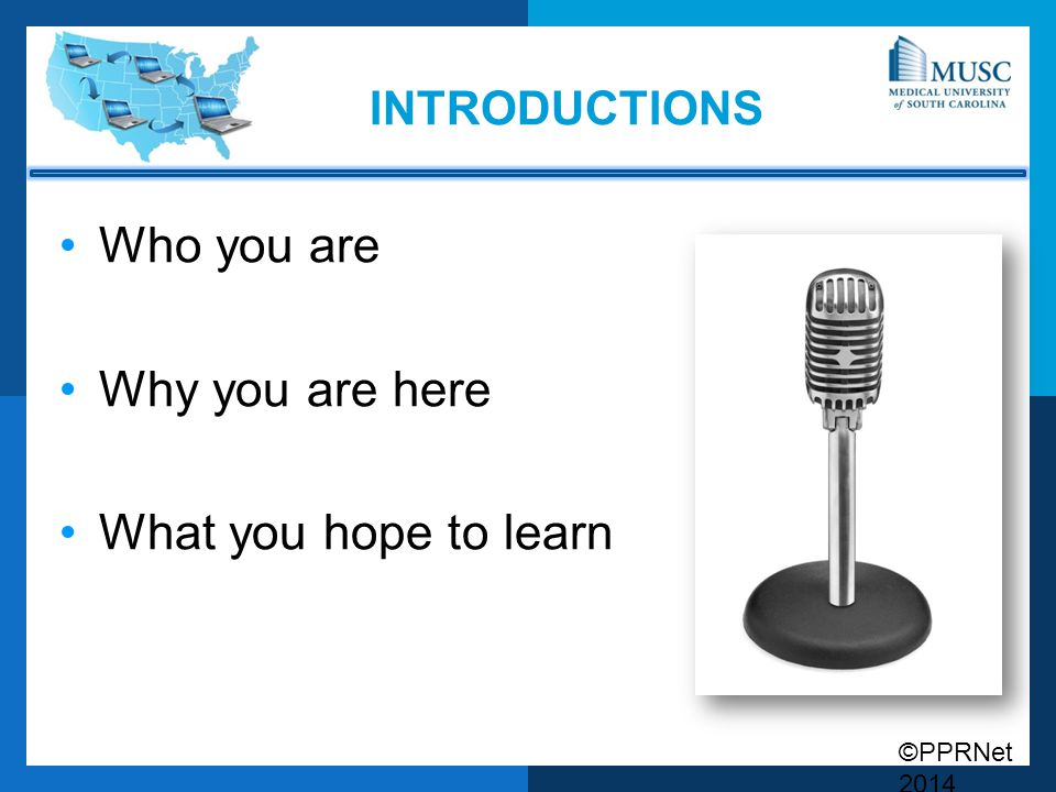 introductions Who you are Why you are here What you hope to learn