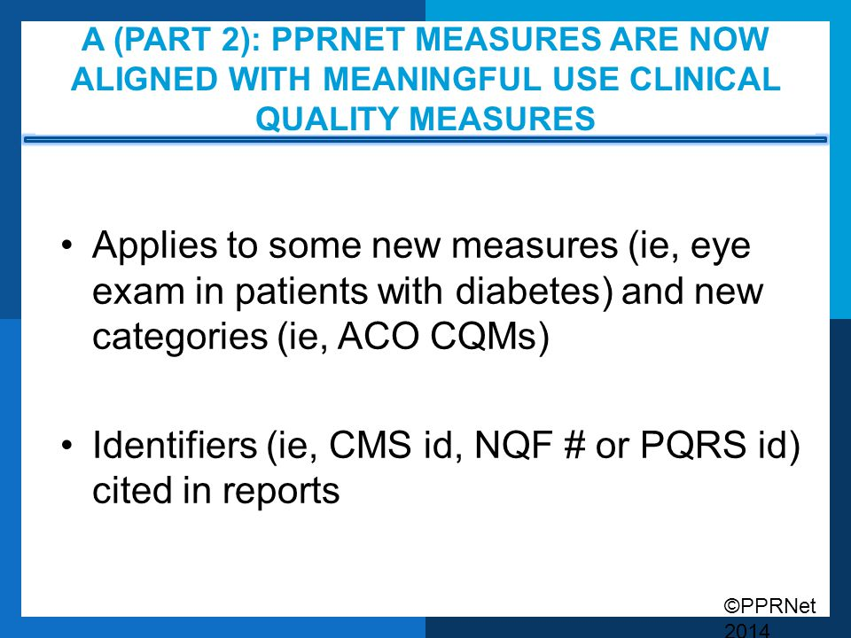 Identifiers (ie, CMS id, NQF # or PQRS id) cited in reports