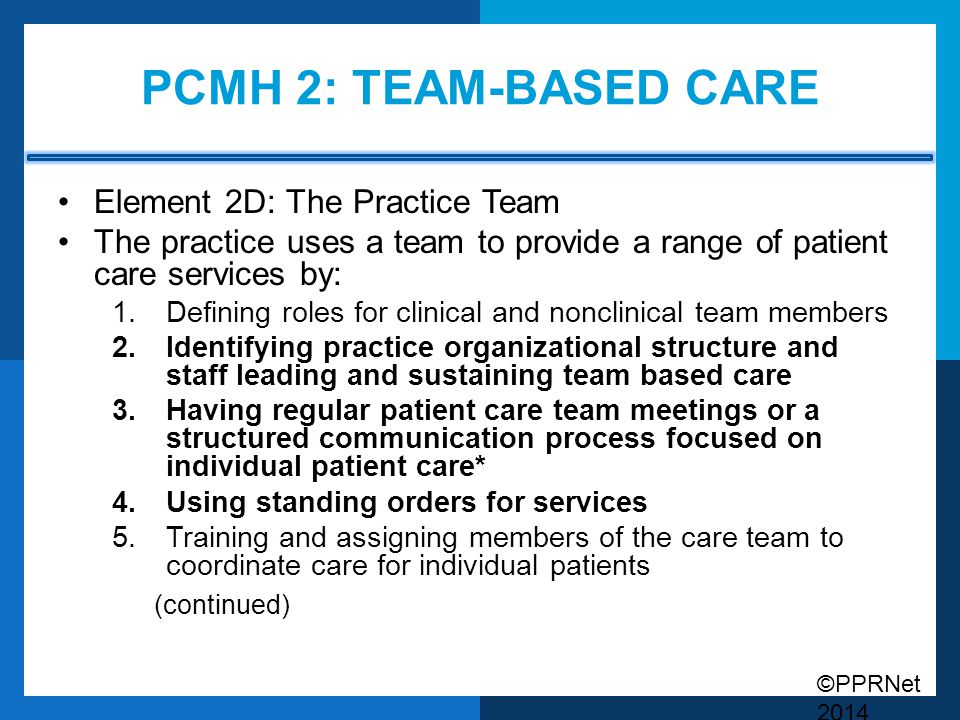 PCMH 2: Team-based care Element 2D: The Practice Team