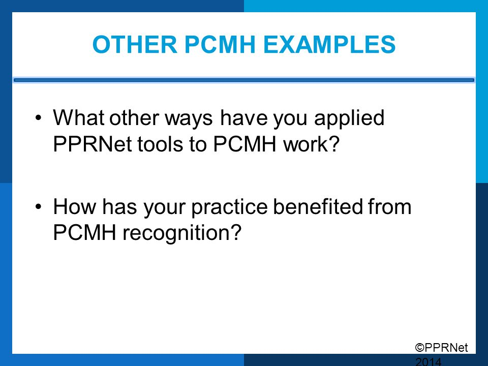 Other pcmh examples What other ways have you applied PPRNet tools to PCMH work.