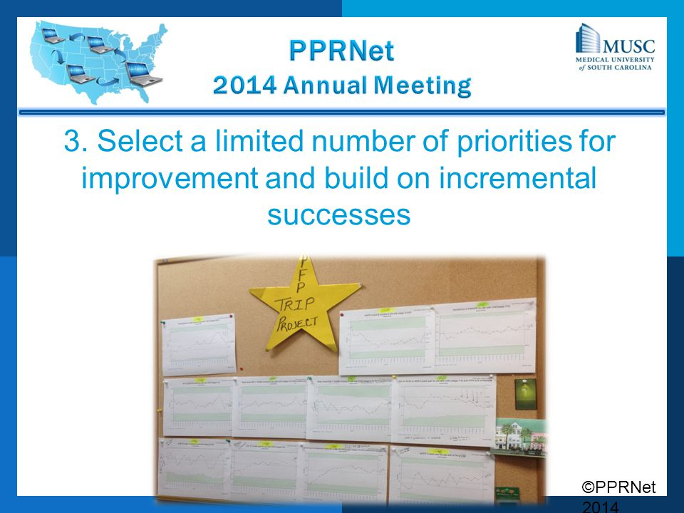 3. Select a limited number of priorities for improvement and build on incremental successes