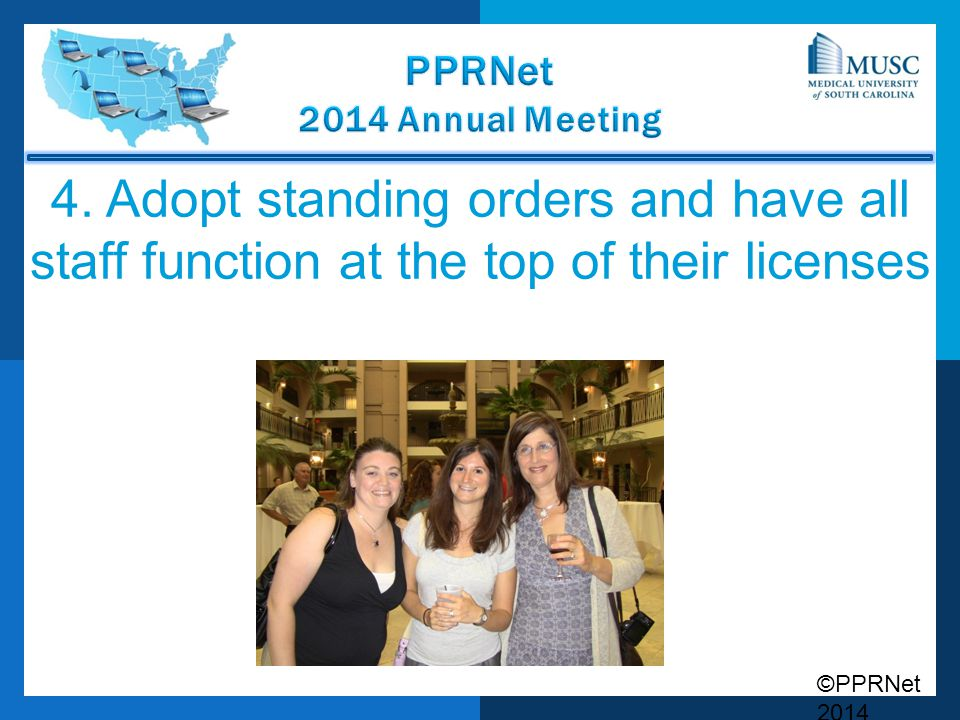 4. Adopt standing orders and have all staff function at the top of their licenses