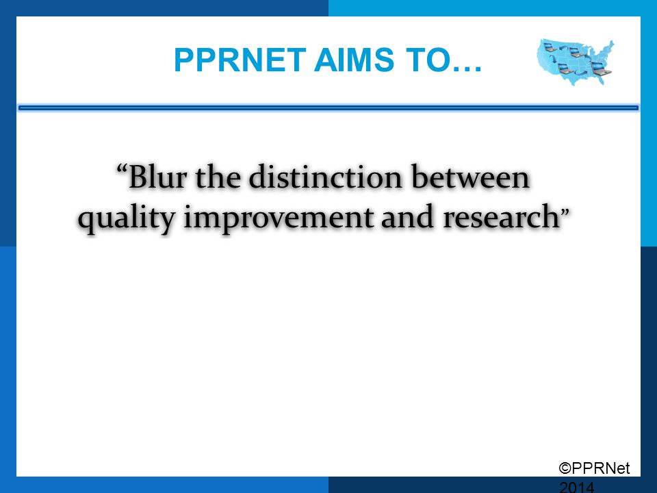 Blur the distinction between quality improvement and research