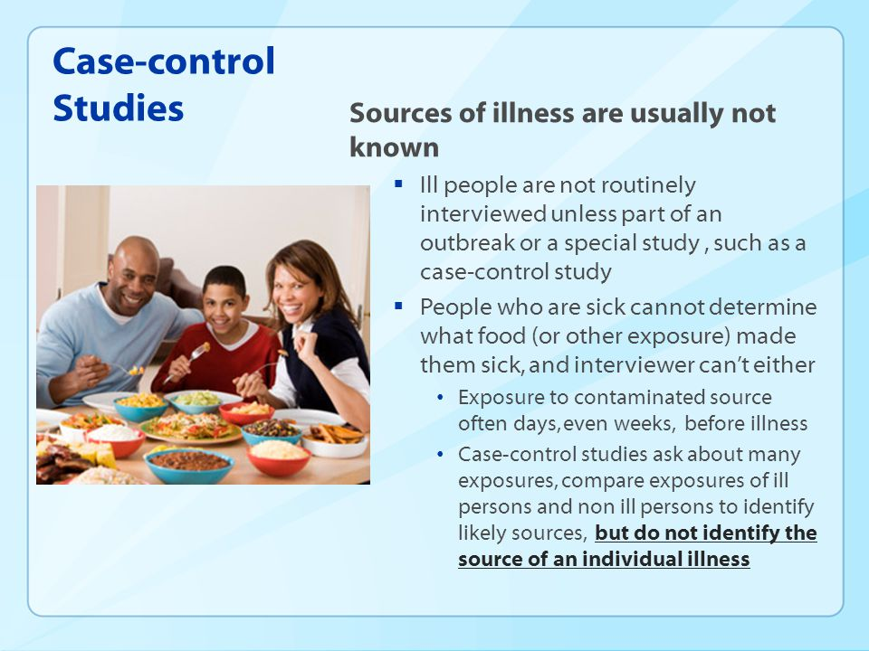 Case-control Studies Sources of illness are usually not known