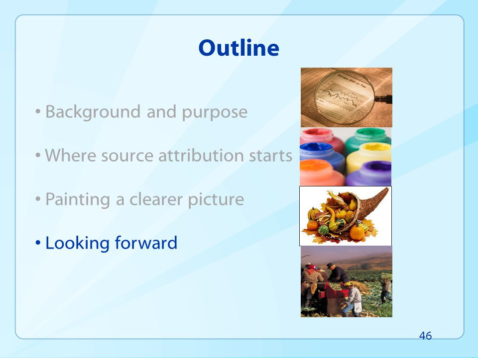 Outline Background and purpose Where source attribution starts