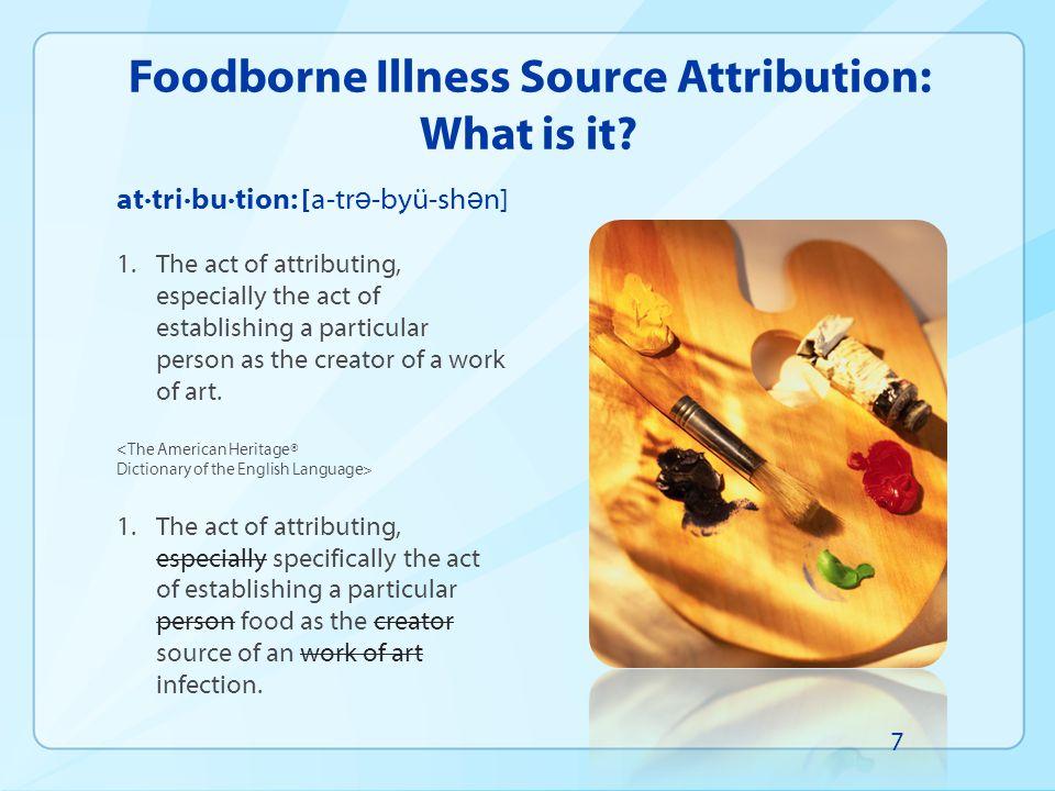 Foodborne Illness Source Attribution: What is it