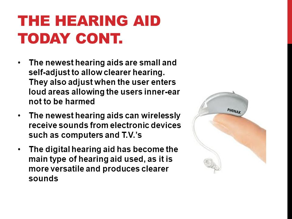 The hearing aid today cont.