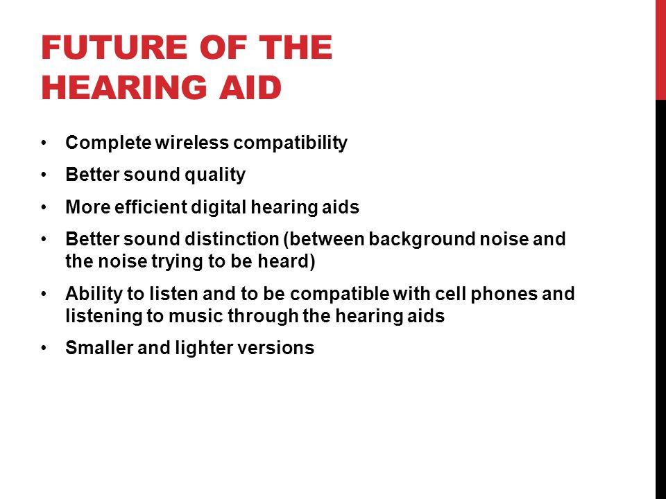 Future of the hearing aid