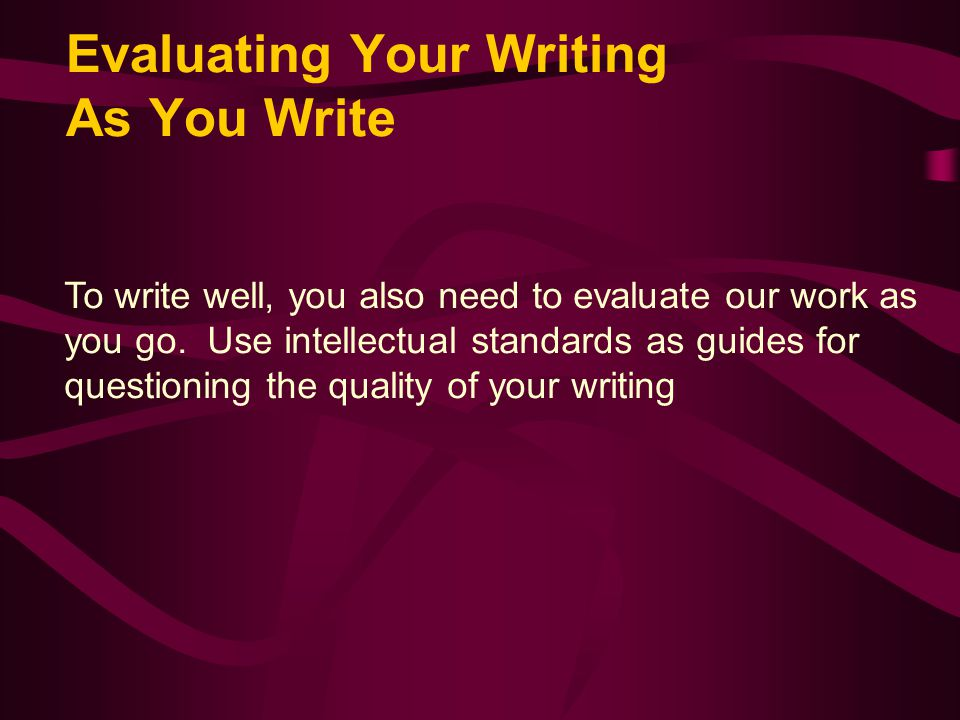 Evaluating Your Writing As You Write