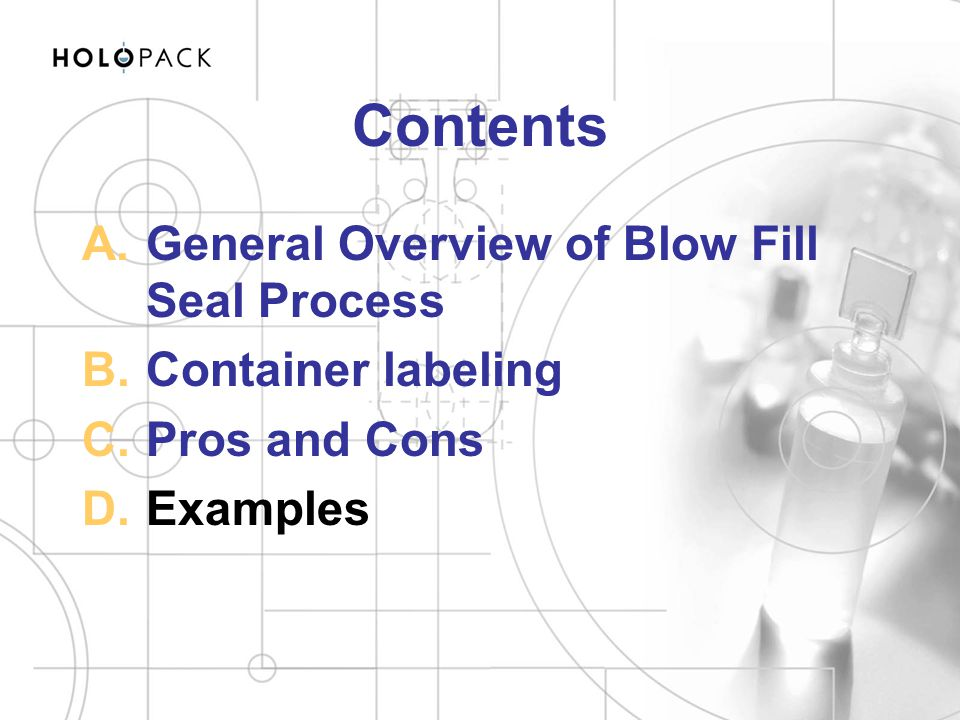 Contents General Overview of Blow Fill Seal Process Container labeling