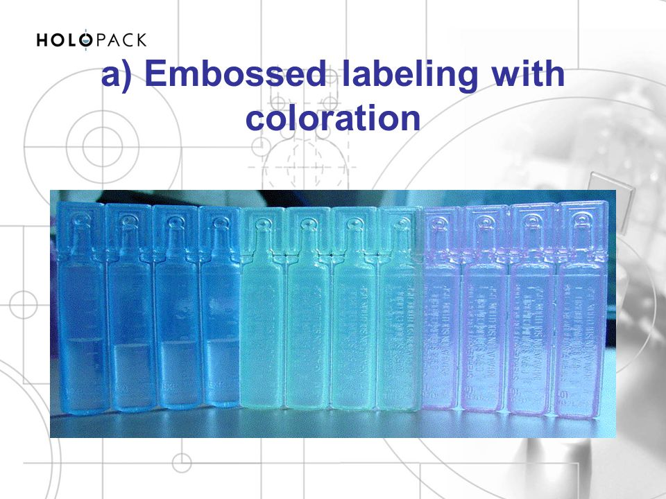 a) Embossed labeling with coloration