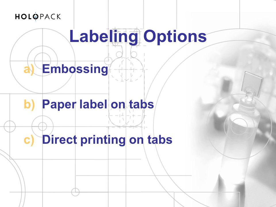 Labeling Options Embossing Paper label on tabs Direct printing on tabs