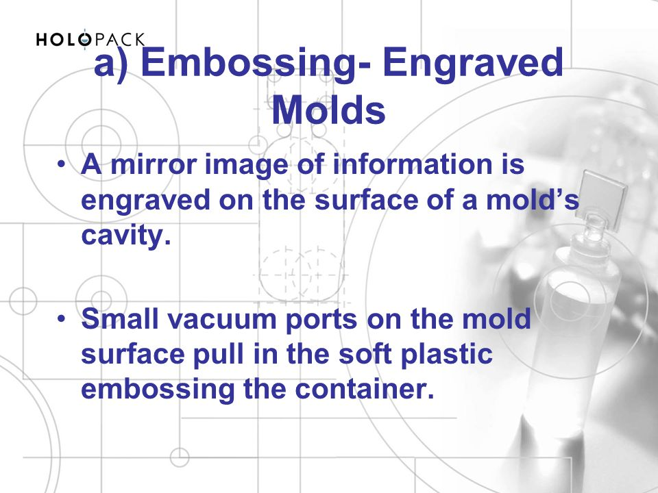 a) Embossing- Engraved Molds