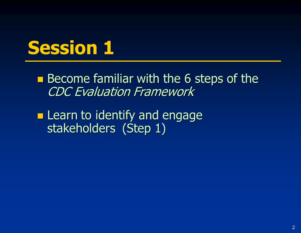 Session 1 You will learn… What program evaluation is