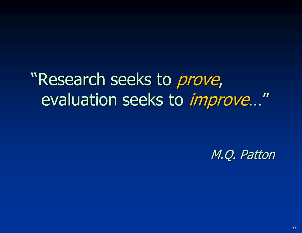 If the Goal of Evaluation is…