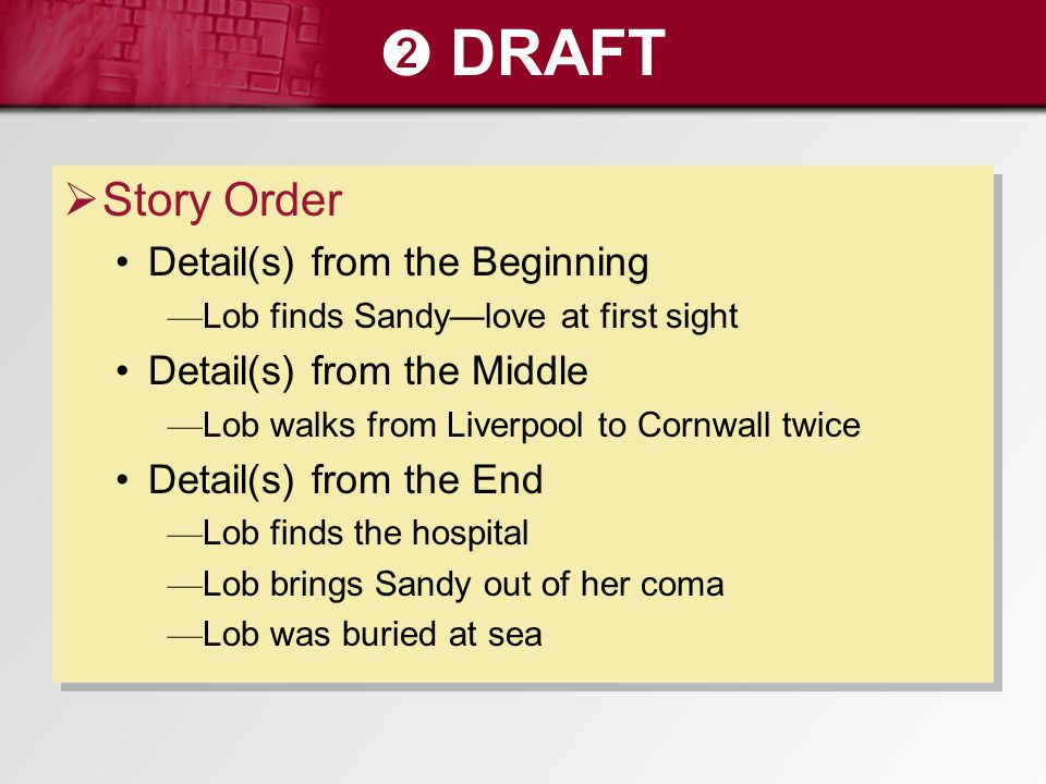 ➋ DRAFT Story Order Detail(s) from the Beginning