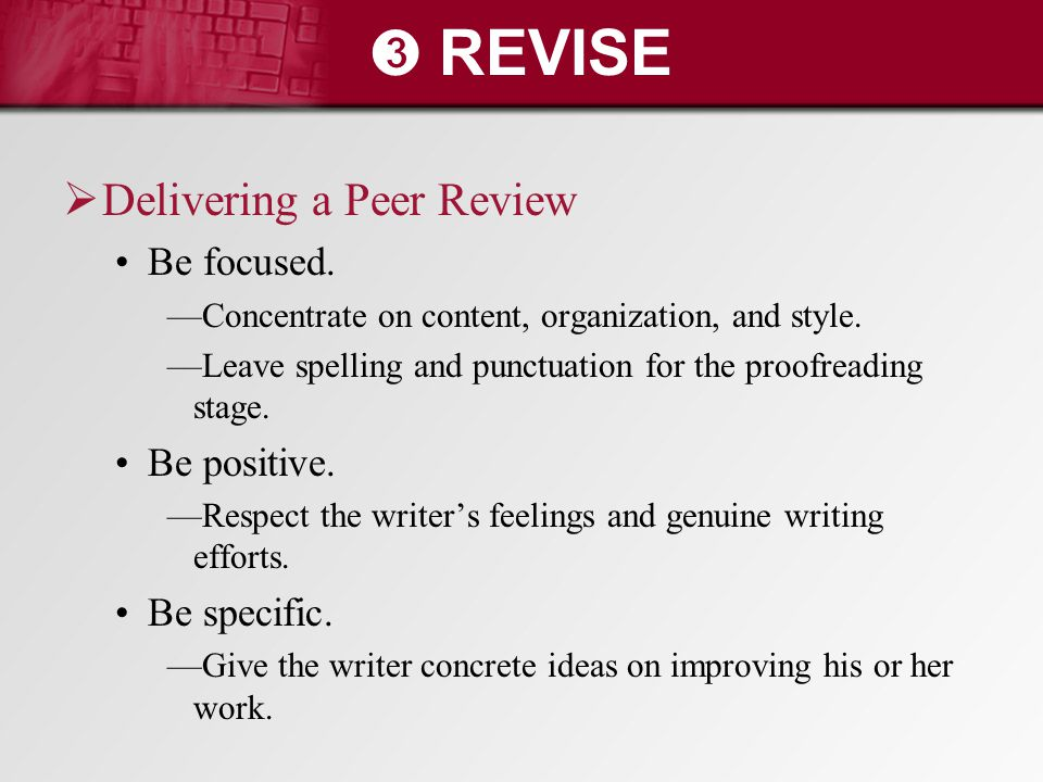➌ REVISE Delivering a Peer Review Be focused. Be positive.