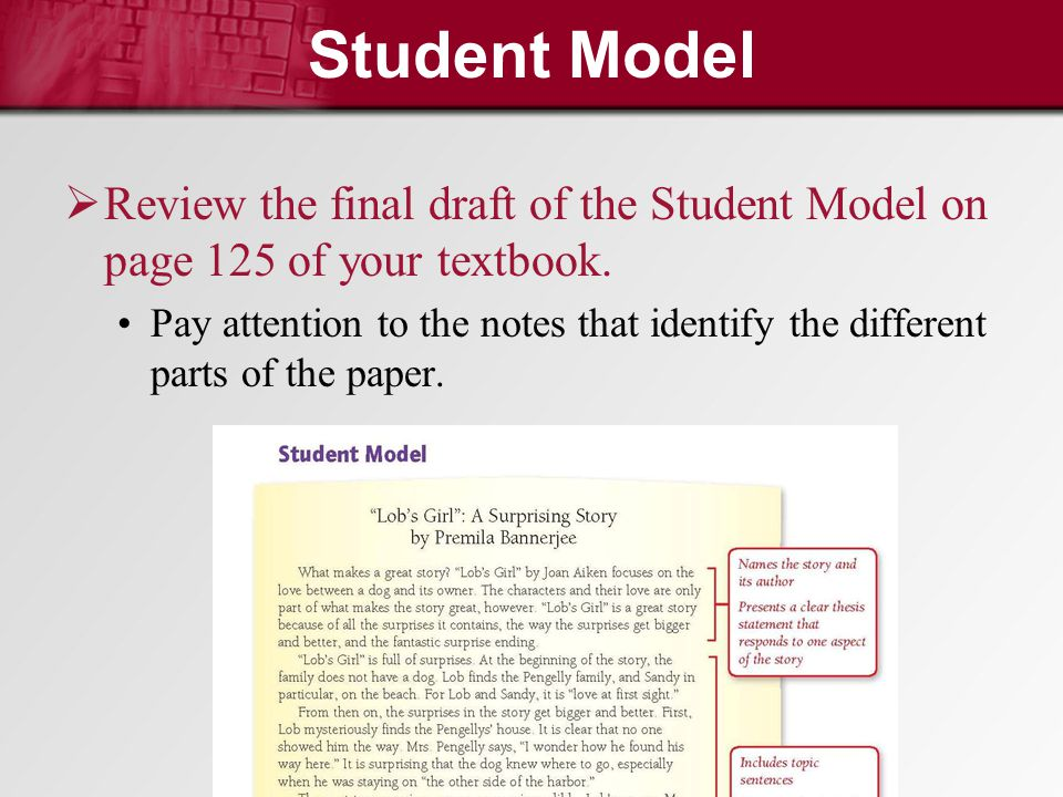 Student Model Review the final draft of the Student Model on page 125 of your textbook.