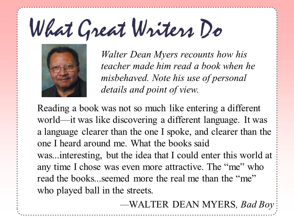 —WALTER DEAN MYERS, Bad Boy