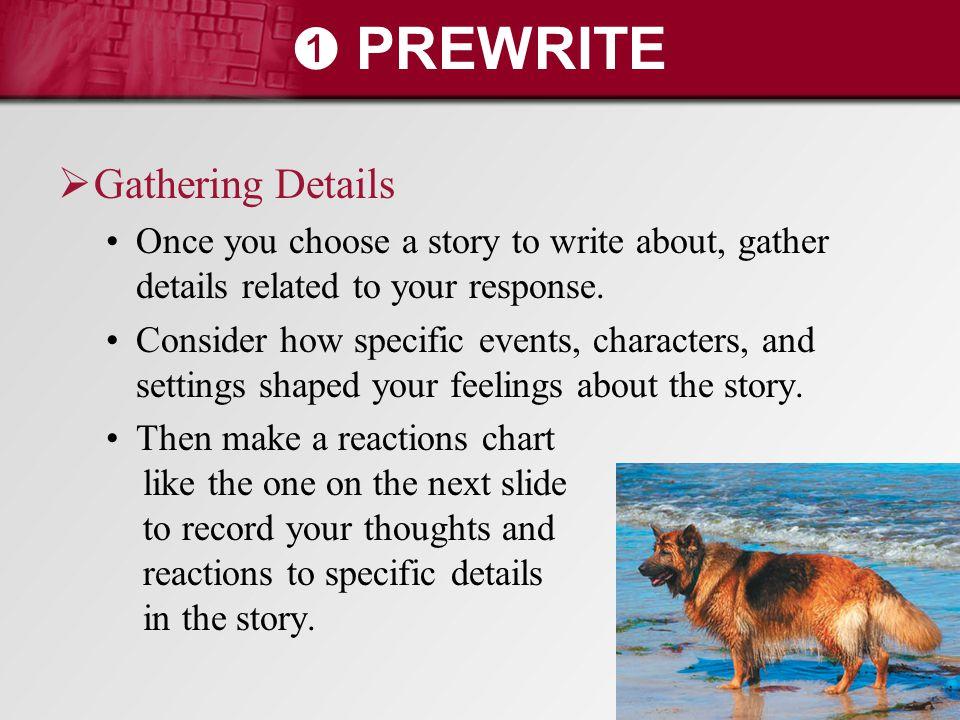 ➊ PREWRITE Gathering Details