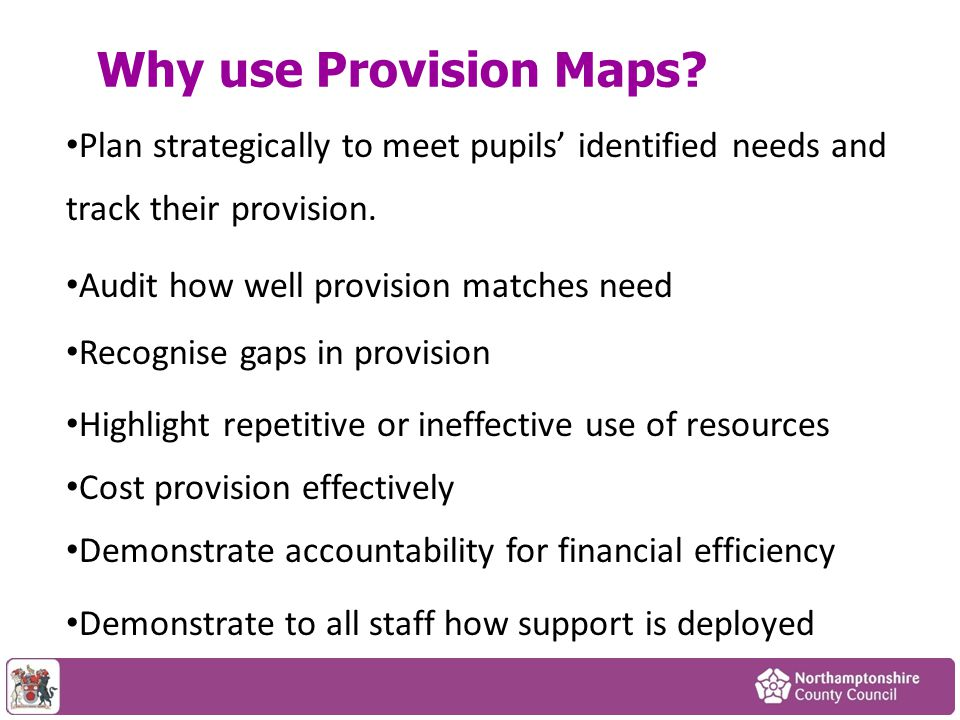Why use Provision Maps Plan strategically to meet pupils' identified needs and track their provision.