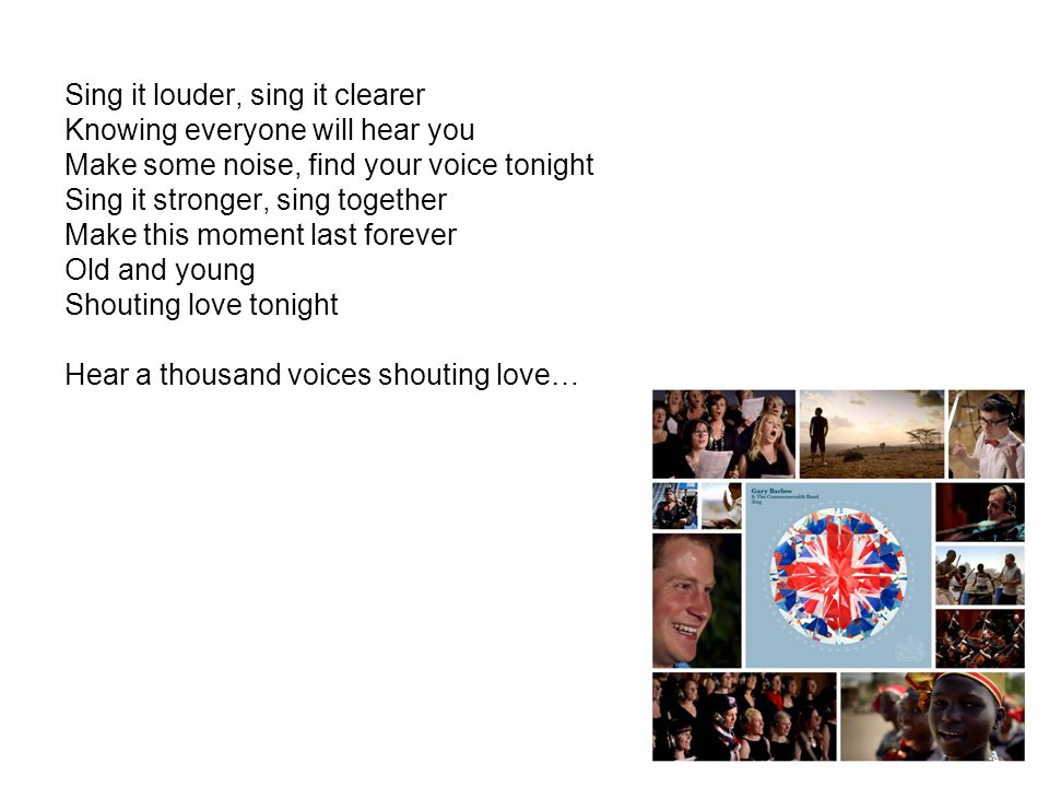 Sing it louder, sing it clearer