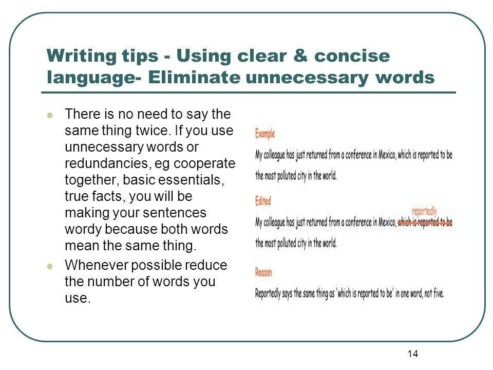 Writing tips - Using clear & concise language- Eliminate unnecessary words