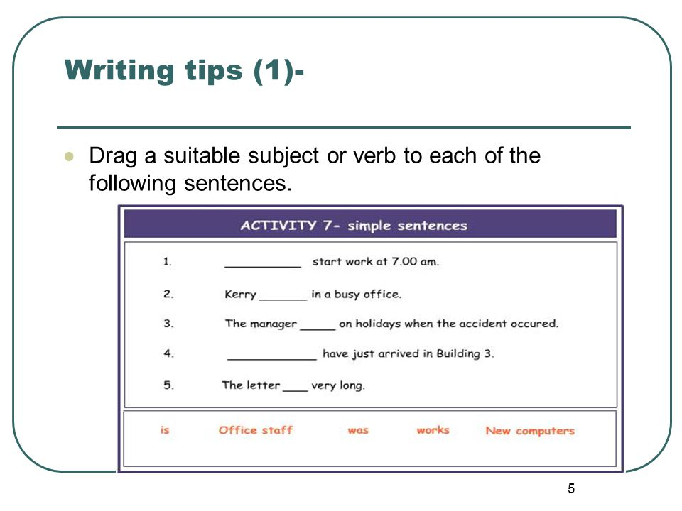 Writing tips (1)- Drag a suitable subject or verb to each of the following sentences.