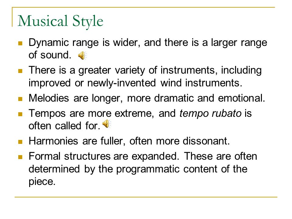 Musical Style Dynamic range is wider, and there is a larger range of sound.