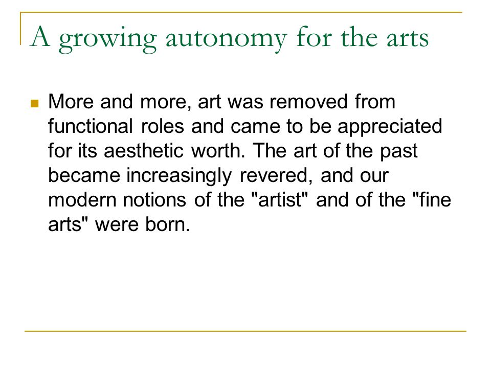 A growing autonomy for the arts