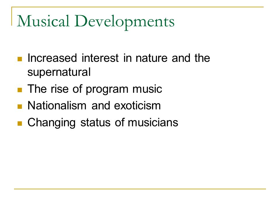 Musical Developments Increased interest in nature and the supernatural