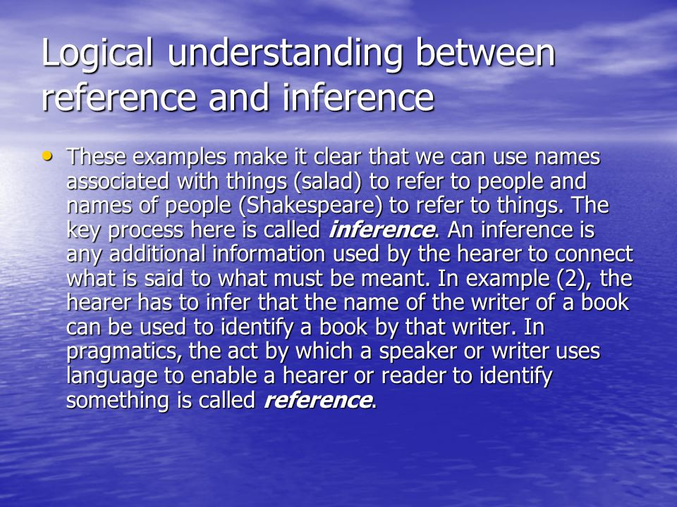 Logical understanding between reference and inference