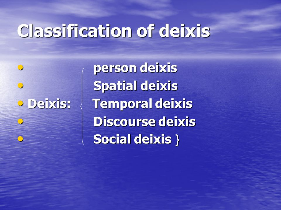 Classification of deixis