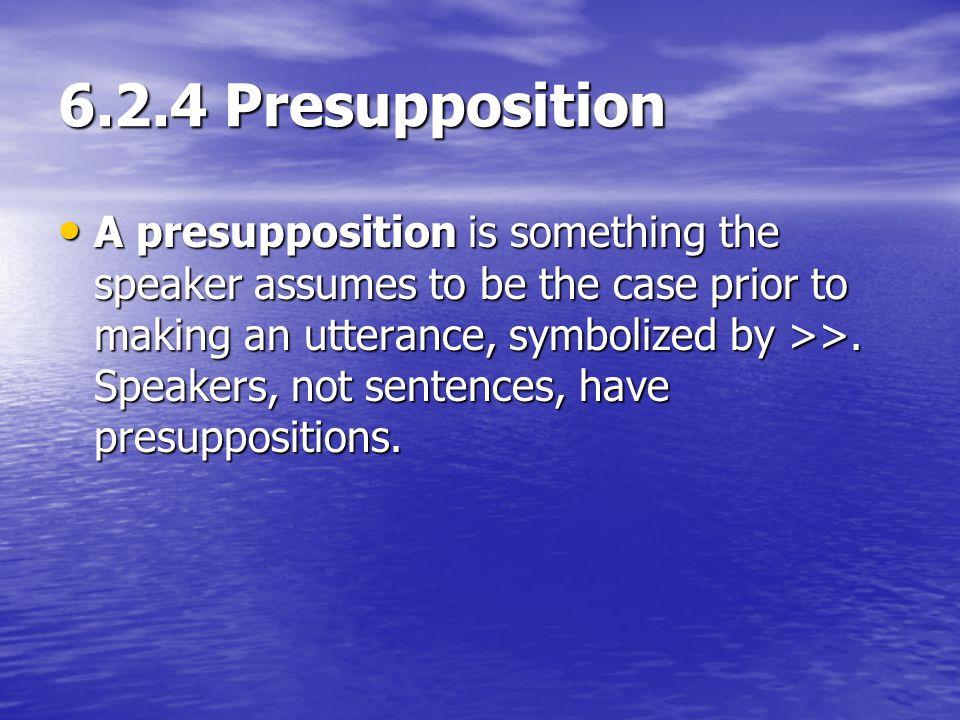 6.2.4 Presupposition