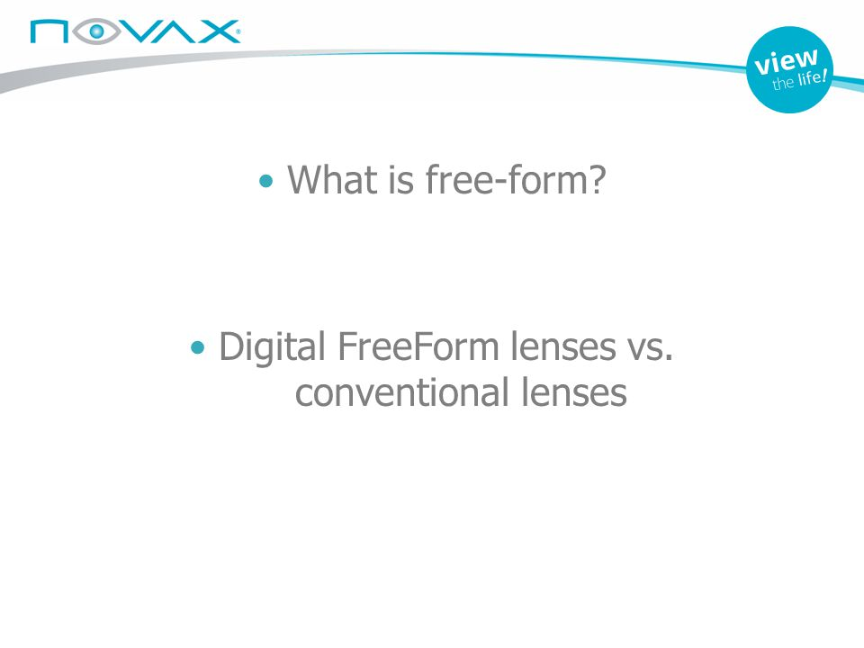 • Digital FreeForm lenses vs. conventional lenses