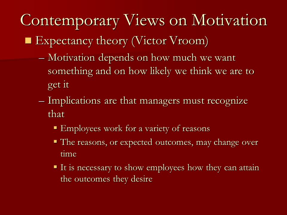 Contemporary Views on Motivation