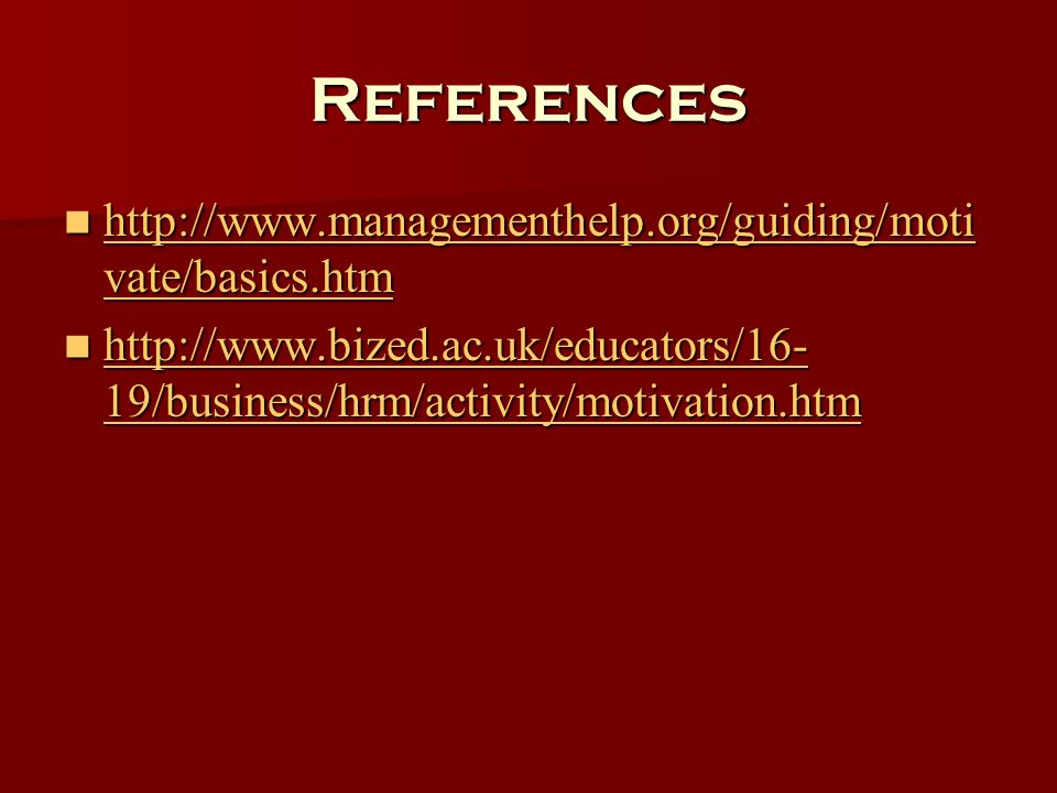 References http://www.managementhelp.org/guiding/motivate/basics.htm