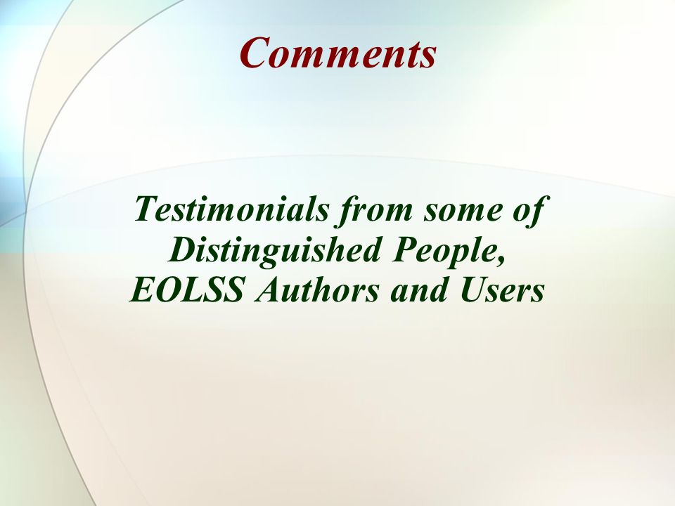 Comments Testimonials from some of Distinguished People, EOLSS Authors and Users