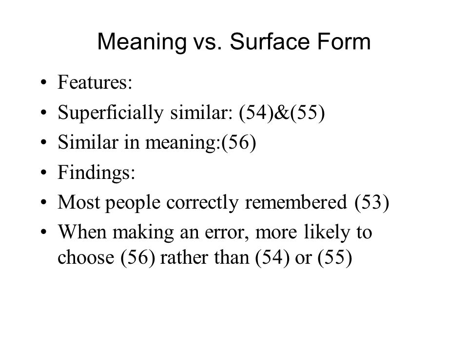 Meaning vs. Surface Form