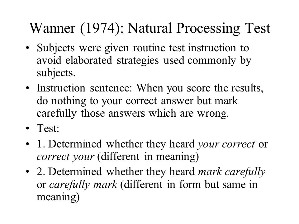 Wanner (1974): Natural Processing Test